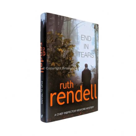 End in Tears Signed by Ruth Rendell​​​​​​​ First Edition Hutchinson 2005